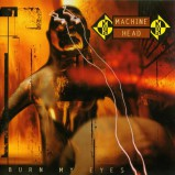 machine_head_-_burn_my_eyes